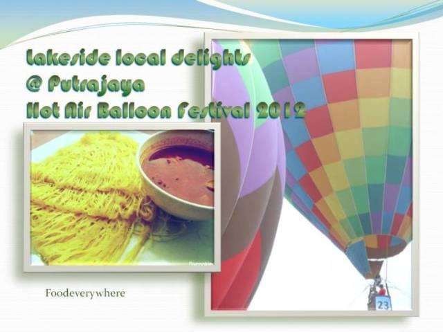 Lakeside local delights @ Putrajaya Hot Air Balloon Festival 2012