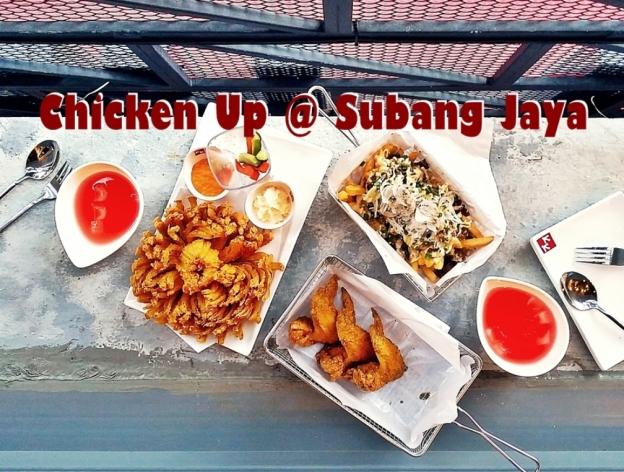 Chicken Up Subang Jaya Ss 15 Foodeverywhere
